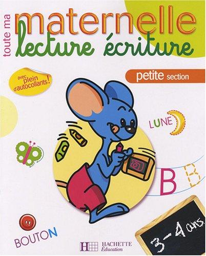 Toute Ma Petite Section de Maternelle - Lecture-Écriture (Toute ma maternelle)