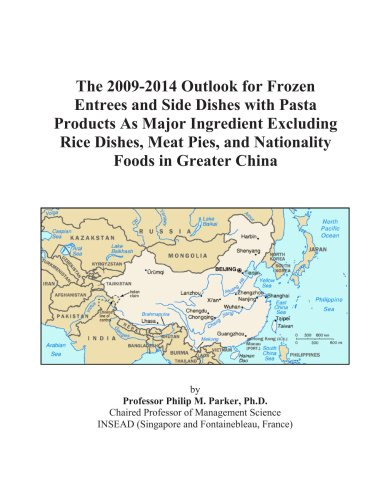 The 2009-2014 Outlook for Frozen Entrees and Side Dishes with Pasta Products As Major Ingredient Excluding Rice Dishes, Meat Pies, and Nationality Foods in Greater China China Pie Dish