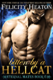 Bitten by a Hellcat (Eternal Mates Paranormal Romance Series Book 6) (English Edition)