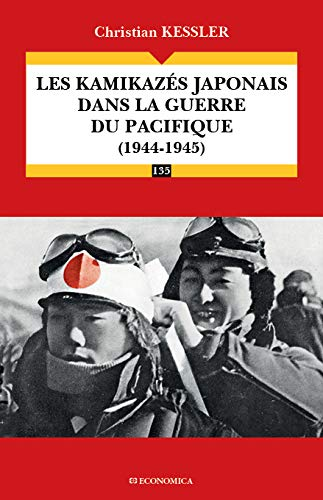 kamikazes japonais dans la guerre du Pacifique - 1944-1945 (les)