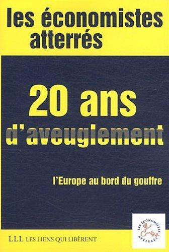 20 ans d'aveuglement de Economistes atterrés (7 mai 2011) Broché