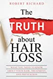 #8: The TRUTH about Hair Loss: What You Need to Know about Your Hair, Treatment, and Prevention (Hair Loss cure, Alopecia, MPB, Male pattern baldness, Hair Loss Treatment)