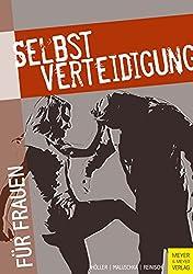 Selbstverteidigung für Frauen (German Edition)