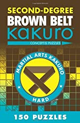 Second-Degree Brown Belt Kakuro (Martial Arts Puzzles Series) by Conceptis Puzzles (2012-03-06)