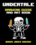 Image de Undertale Drawing Guide and Art Book: How to Draw Your Favorite Undertale Characters