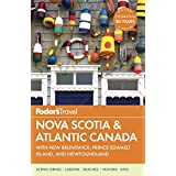 Fodor's Nova Scotia & Atlantic Canada: with New Brunswick, Prince Edward Island, and Newfoundland (Travel Guide, Band 14)