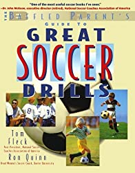 The Baffled Parent's Guide to Great Soccer Drills (Baffled Parent's Guides)