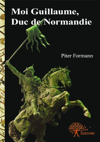 Téléchargement Moi Guillaume, Duc de Normandie pdf, epub ebook