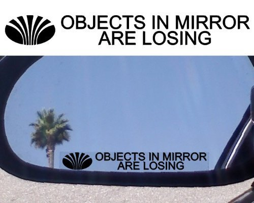 (2) Mirror Decals OBJECTS IN MIRROR ARE LOSING for for sale  Delivered anywhere in UK