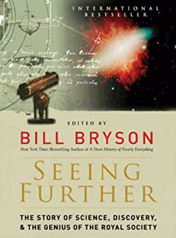 Seeing Further: The Story of Science and the Royal Society von [Bryson, Bill]