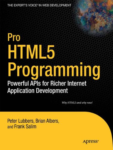 Pro Html5 Programming: Powerful APIs for Richer Internet Application Development (Expert's Voice in Web Development) por Peter Lubbers