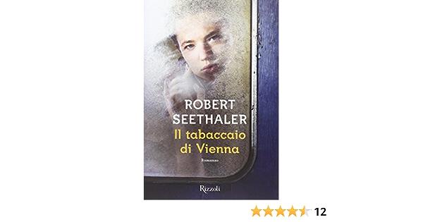 Amazon It Il Tabaccaio Di Vienna Seethaler Robert Bisin L Libri