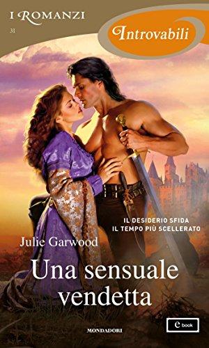 Una sensuale vendetta (I Romanzi Introvabili) di [Garwood, Julie]