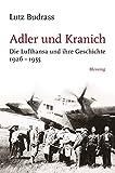 Adler und Kranich: Die Lufthansa und ihre Geschichte 1926-1955