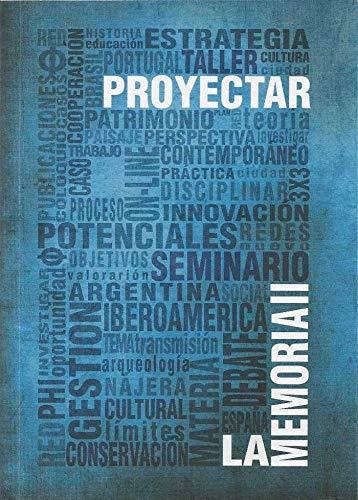 Proyectar la memoria II: Compartir experiencias para la conservación del Patrimonio Cultural Iberoamericano por Joaquín Ibáñez Montoya