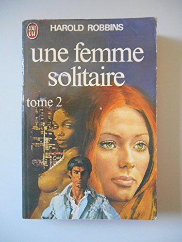Une femme solitaire T2 / Robbins, Harold / Réf37320