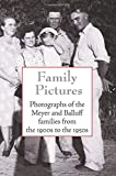 Family Pictures: Photographs of the Meyer and Balluff families fr