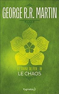 Le Trône de Fer (Tome 10) - Le Chaos par  George R.R. Martin