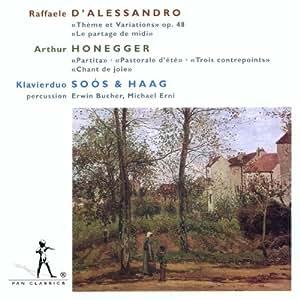 Raffaele d'Allesandro: Thème et Variations op. 48 & Le partage de midi / Arthur Honegger: Partita / Pastorale d'été / Trois contrepoints / Chant de joie