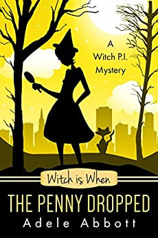 Witch is When The Penny Dropped (A Witch P.I. Mystery Book 6) (English Edition) von [Abbott, Adele]