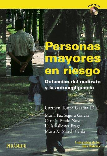 Personas mayores en riesgo/ Older People in Risk: Deteccion del maltrato y la autonegligencia (Psicologia)