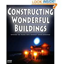 Constructing Wonderful Buildings (Intended For Players With Advanced Gaming Experience)