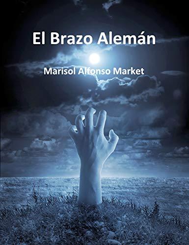 El Brazo Alemán: Una historia que sucedió en Madrid por Marisol Alfonso Market