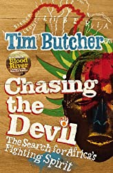 Chasing the Devil: The Search for Africa's Fighting Spirit