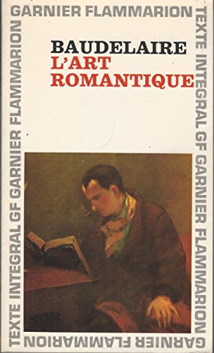 Charles Baudelaire. L'Art romantique : Littérature et musique. Chronologie, préface, établissement du texte par Lloyd James Austin