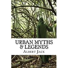 Urban Myths & Legends: The World's Famous Urban Legends