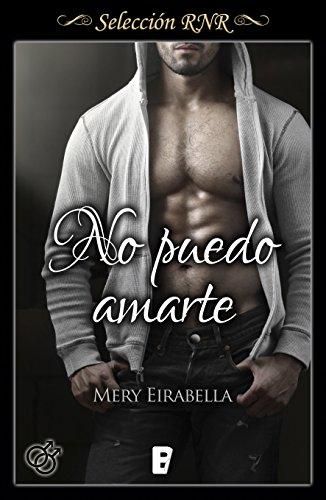 No puedo amarte (Trilogía Secret life 3) por Mery Eirabella