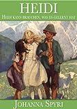 Heidi – Heidi kann brauchen, was es gelernt hat (Illustriert) (German Edition) - Format Kindle - 0,99 €