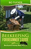 #2: Beekeeping for Beginner's Guide: Backyard Honey Bee Basics (Bees Keeping with Beekeepers, First Colony Starting, Honeybee Colonies, DIY Projects) (Homesteading Freedom)