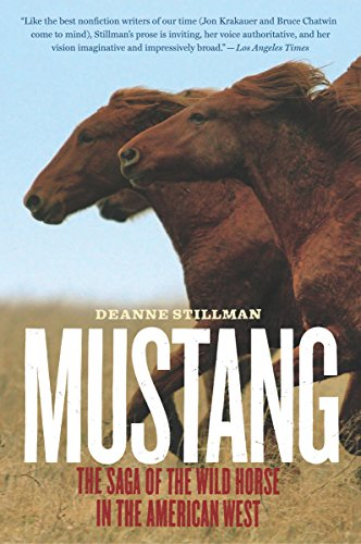 Wild Horse Mustang (Mustang: The Saga of the Wild Horse in the American West (English Edition))