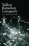 Image of Lunapark: Gereon Raths sechster Fall (Die Gereon-Rath-Romane)