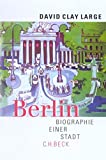 Berlin: Biographie einer Stadt