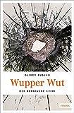 Wupper Wut (Bergischer Krimi) - Oliver Buslau