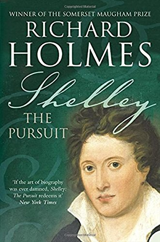 Shelley: The Pursuit por Richard Holmes