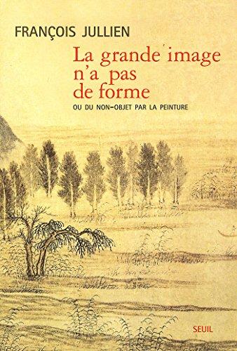 La Grande Image n'a pas de forme. Ou du non-objet par la peinture