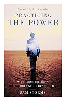 Practicing the Power: Welcoming the Gifts of the Holy Spirit in Your Life di [Storms, Sam]