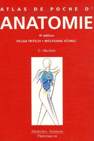 Atlas de poche d'anatomie : Tome 2, Viscères
