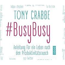 BusyBusy: Anleitung für ein Leben nach dem Produktivitätsrausch