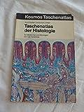 Taschenatlas der Histologie für Mediziner und Biologen