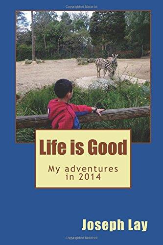 life-is-good-my-adventures-in-2014