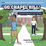 Go, Chapel Hill! Beat the Dookies!: A Parody of Rival Fans for Your Inner Child