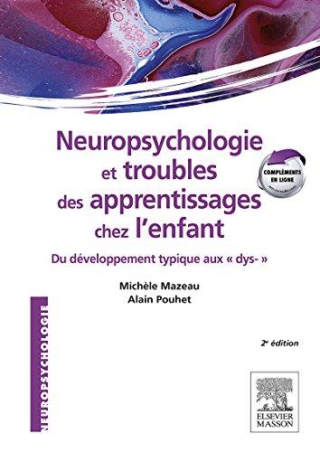 Neuropsychologie et troubles des apprentissages chez l'enfant: du développement typique aux dys-