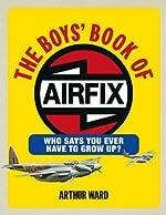 The Boys' Book of Airfix de Arthur Ward