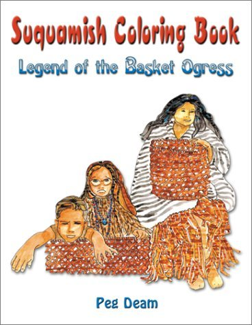 Suquamish Coloring Book Legend of the Basket Ogress (Coloring Books) by Peg Deam (2001-05-02)