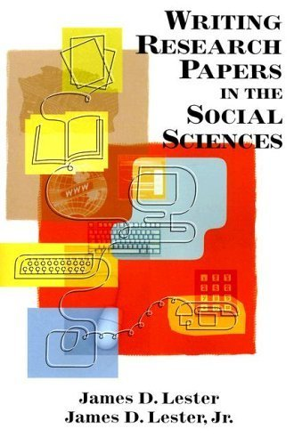 Writing Research Papers in the Social Sciences 1st by Lester Deceased, James D., Lester Jr., James D. (2006) Paperback