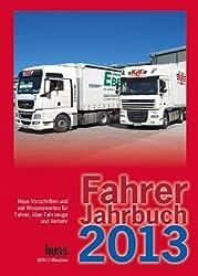 Fahrer-Jahrbuch 2013: Neue Vorschriften und Wissenswertes für Fahrer, über Fahrzeuge und Verkehr